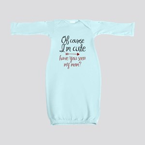 Of Course I'm Cute Baby Gown