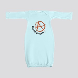 Question Authority Baby Gown