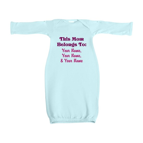 This Mom Belongs To: [Your Names] - Personalized! Baby Gown