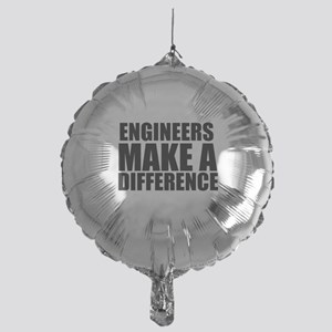 Engineers Make A Difference Balloon