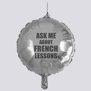 Ask me about French lessons Mylar Balloon