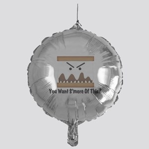 You Want S'more Of This? Mylar Balloon