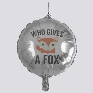 Who Gives A Fox Mylar Balloon