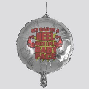 My Dad is a Heel Red Mylar Balloon