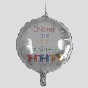 Children-are-my-business-bigger Mylar Balloon