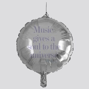 Music gives soul Mylar Balloon