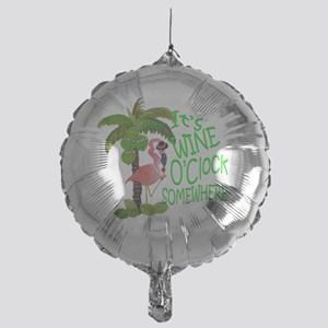 Its Wine OClock Somewhere Mylar Balloon
