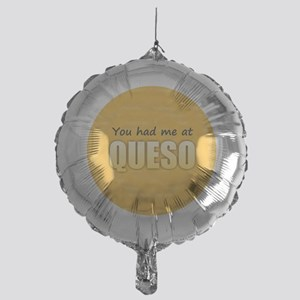 You Had Me at Queso Mylar Balloon