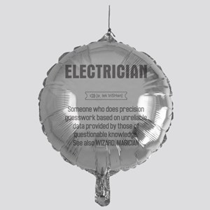 Funny Electrician Definition Mylar Balloon