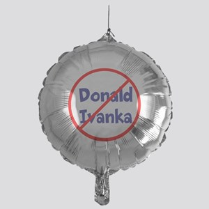 No Trumps! Stop Donald and Ivanka! Balloon