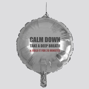 Calm Down Deep Breath Hold Minutes Balloon
