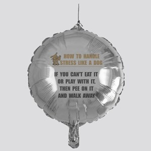 Stress Like Dog Mylar Balloon