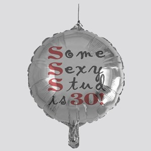 Some Sexy Stud Is 30 Mylar Balloon