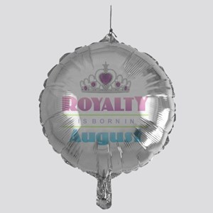 Royalty is Born in August Mylar Balloon