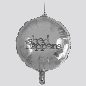 SHED happens Balloon