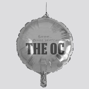 Shhh... I'm Binge Watching The OC Mylar Balloon