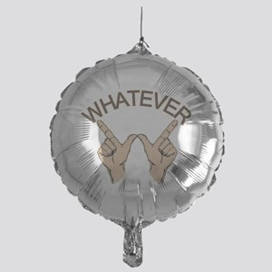 whatever1 Mylar Balloon