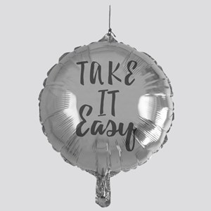 Take it Easy Mylar Balloon