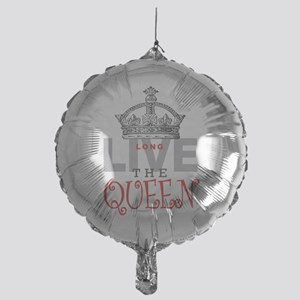 Long Live the QUEEN Balloon