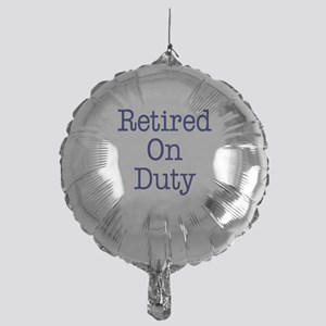 Retired On Duty Mylar Balloon