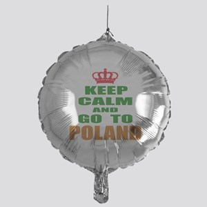 Keep Calm And Go To Poland Country Mylar Balloon