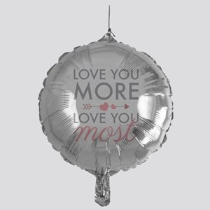 Love You Most Balloon