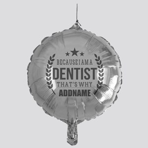 Dentist Gifts Personalized Mylar Balloon