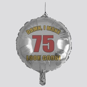 75 Looks Good! Mylar Balloon