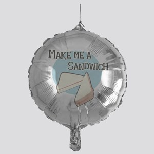 make me a sandwich Mylar Balloon