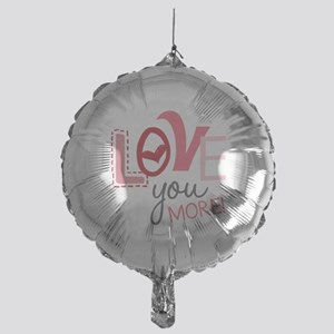 Love You More! Balloon