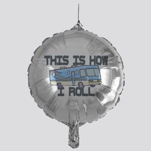 How I Roll RV Mylar Balloon
