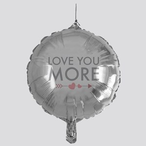 Love You More Balloon
