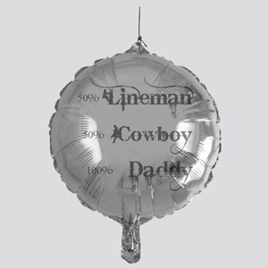 3 coyboy lineman daddy_black Mylar Balloon