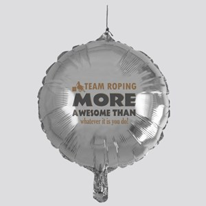 Team Roping is awesome designs Mylar Balloon