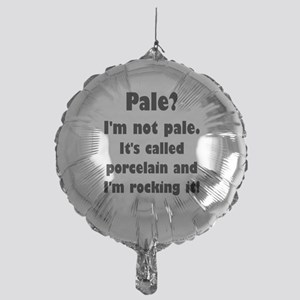 Pale? I'm Not Pale. Mylar Balloon