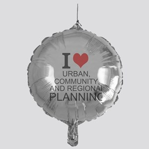 I Love Urban, Community, And Regional Planning Bal