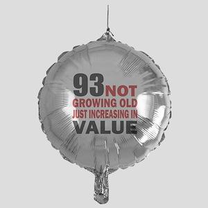 93 Not Growing Old Mylar Balloon
