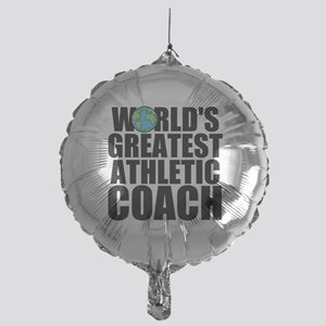 World's Greatest Athletic Coach Balloon
