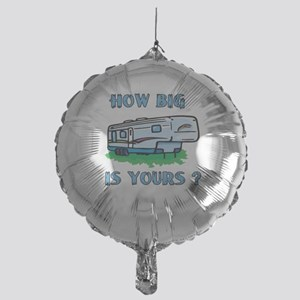 How big is yours? Mylar Balloon