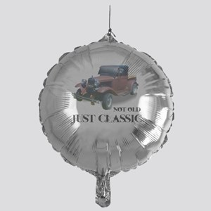 "not old ""just classic"" Mylar Balloon"