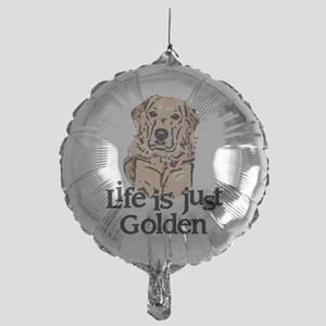 Life is Just Golden Mylar Balloon