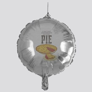 I Can't Eat Another Bite Oh Look Mylar Balloon