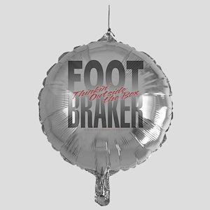 Footbraker: Thinkin' Outside Mylar Balloon