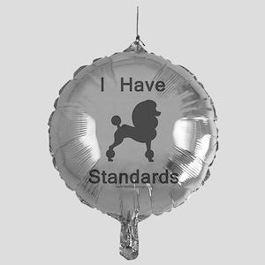 Poodle - I Have Standards Mylar Balloon