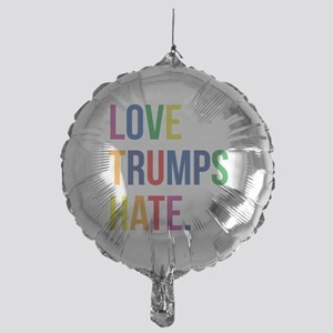 Love Trumps Hate Mylar Balloon
