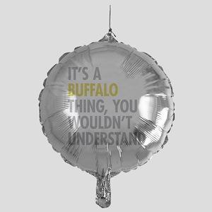 Its A Buffalo Thing Mylar Balloon