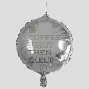 Coffee Then Quilt Mylar Balloon