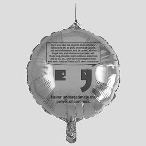 The Power of Commas Mylar Balloon