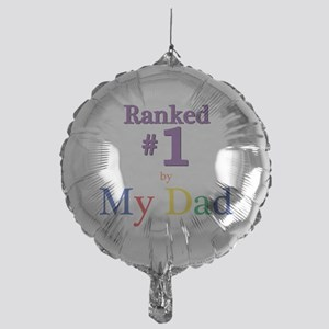 Ranked #1 by My Dad (SEO) Mylar Balloon
