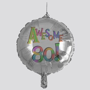 Awesome 80 Birthday Mylar Balloon